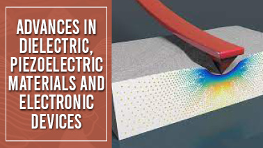 Peers Alley Media: Advances In Dielectric, Piezoelectric Materials And Electronic Devices