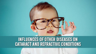 Peers Alley Media: Influences of Other Diseases on Cataract and Refractive Conditions