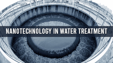 Peers Alley Media: Nanotechnology in water treatment