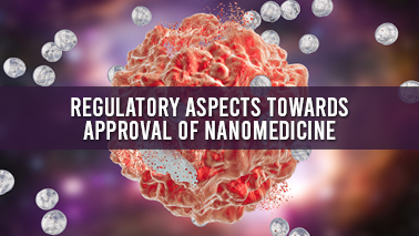 Peers Alley Media: Regulatory aspects towards approval of nanomedicine